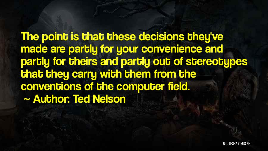 Ted Nelson Quotes 439023