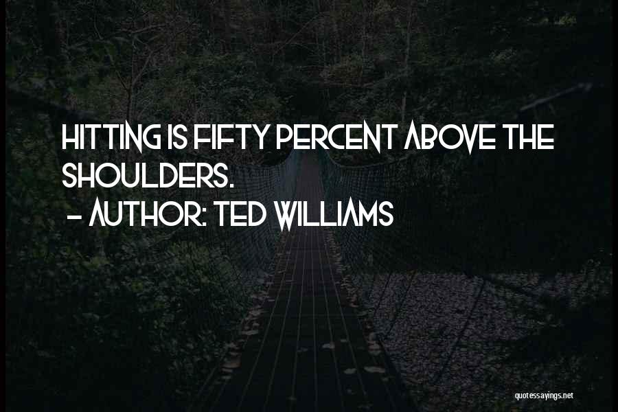 Ted Williams Quotes 1699627
