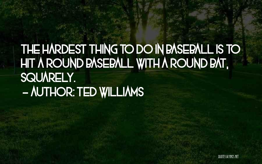 Ted Williams Quotes 1829167