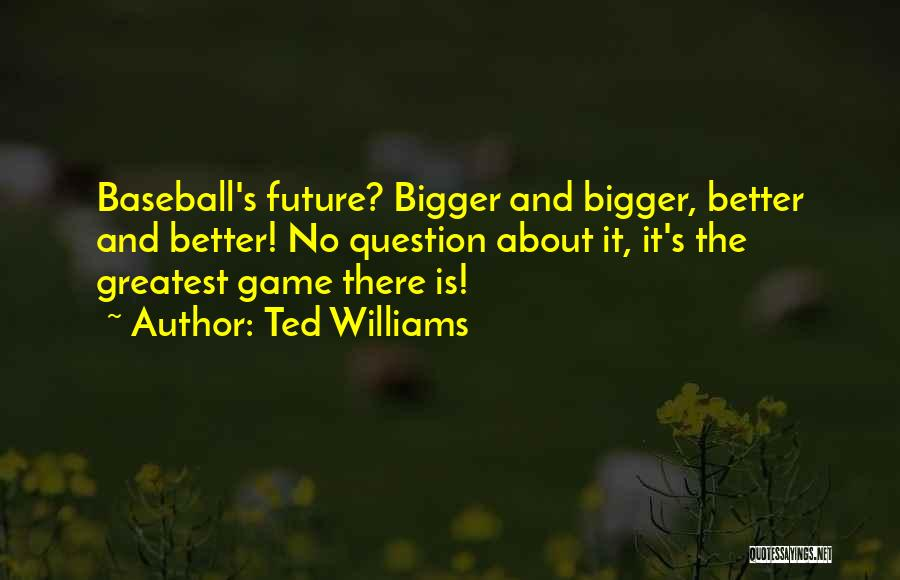 Ted Williams Quotes 1894686