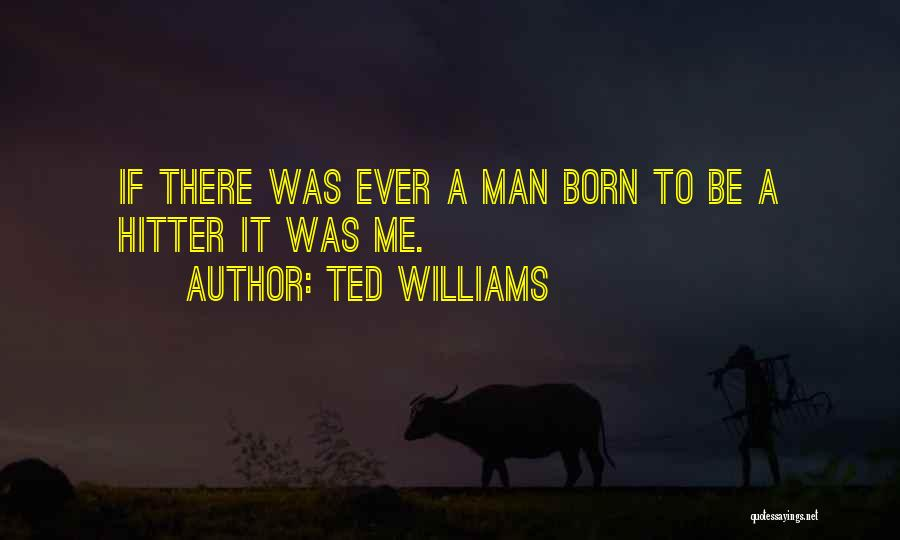 Ted Williams Quotes 1984284