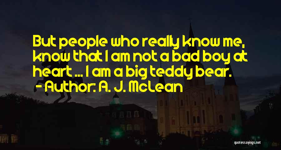 Teddy Boy Quotes By A. J. McLean