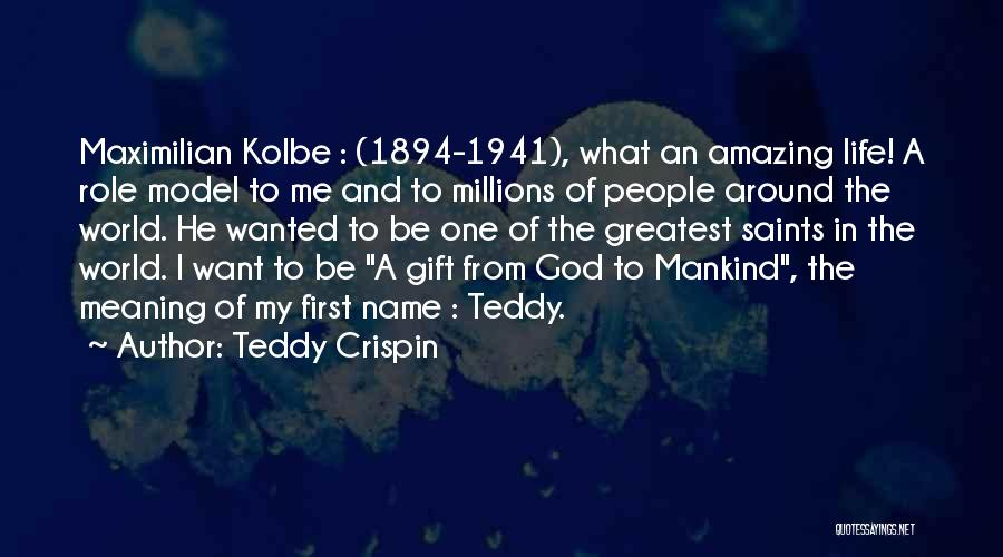 Teddy Crispin Quotes 1559879