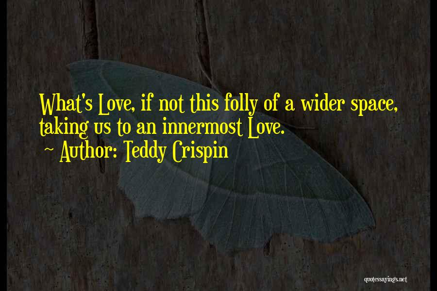 Teddy Crispin Quotes 363258