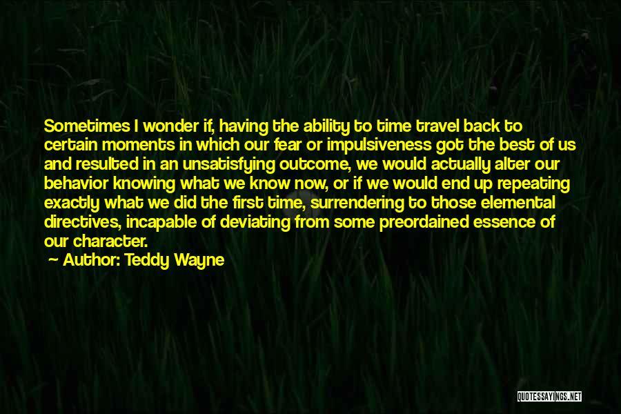 Teddy Wayne Quotes 726891