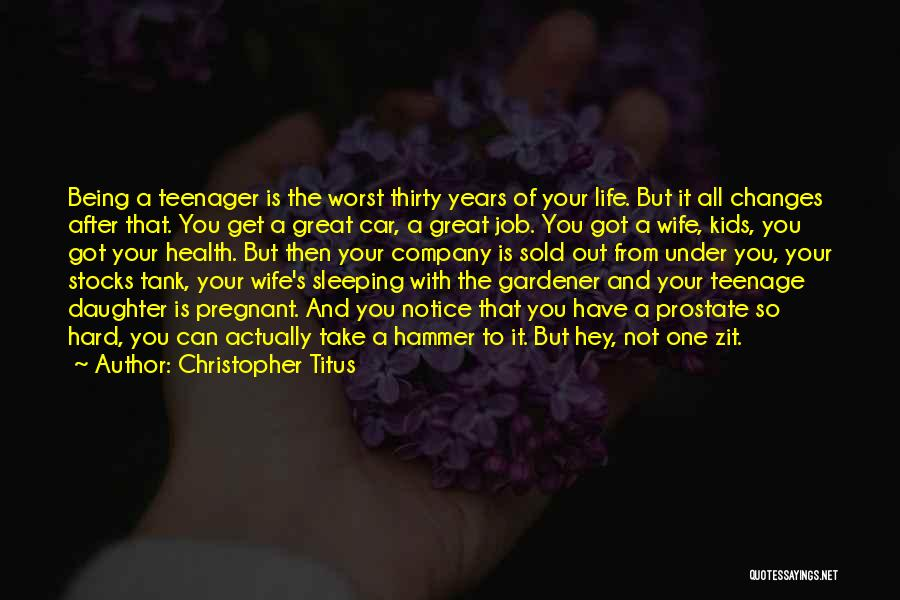Teenage Life Being Hard Quotes By Christopher Titus