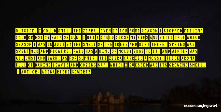 Tell Me Something Sweet Quotes By Adina Rishe Gewirtz
