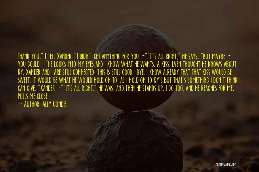 Tell Me Something Sweet Quotes By Ally Condie