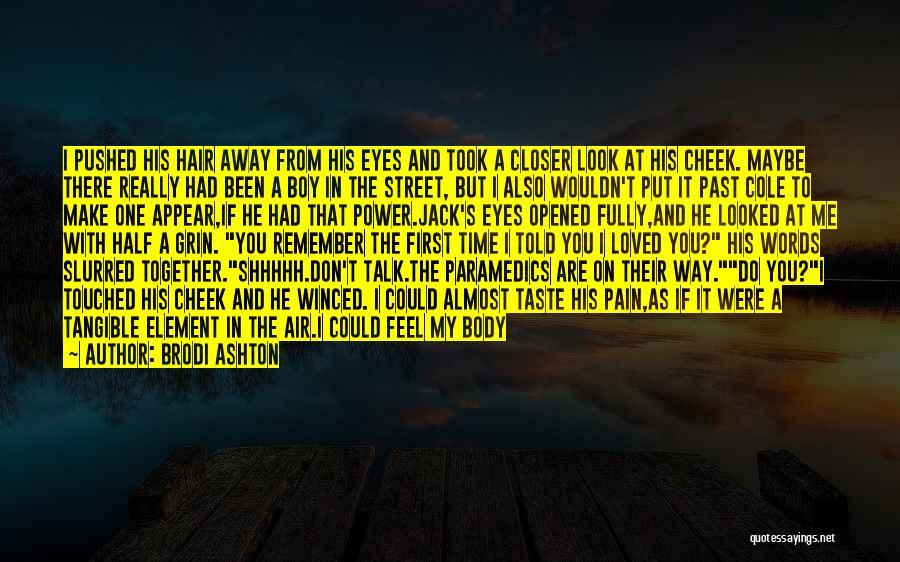 Tell Me Something Sweet Quotes By Brodi Ashton