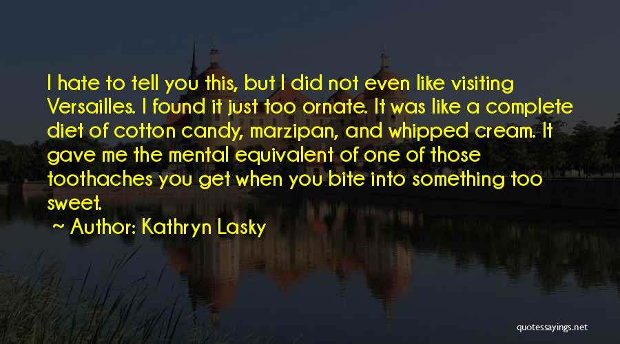 Tell Me Something Sweet Quotes By Kathryn Lasky
