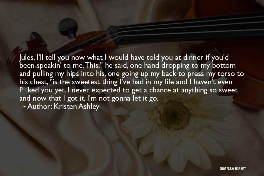 Tell Me Something Sweet Quotes By Kristen Ashley