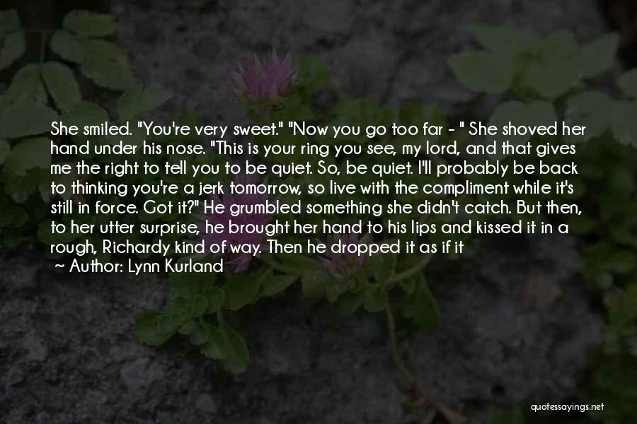 Tell Me Something Sweet Quotes By Lynn Kurland