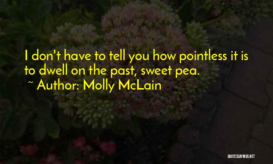 Tell Me Something Sweet Quotes By Molly McLain