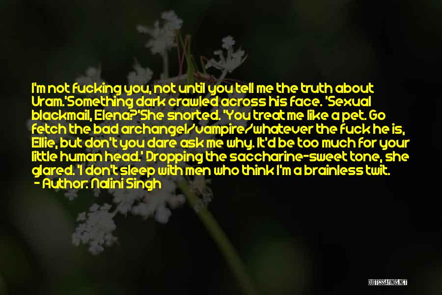 Tell Me Something Sweet Quotes By Nalini Singh
