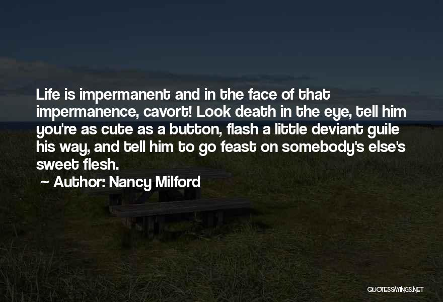 Tell Me Something Sweet Quotes By Nancy Milford