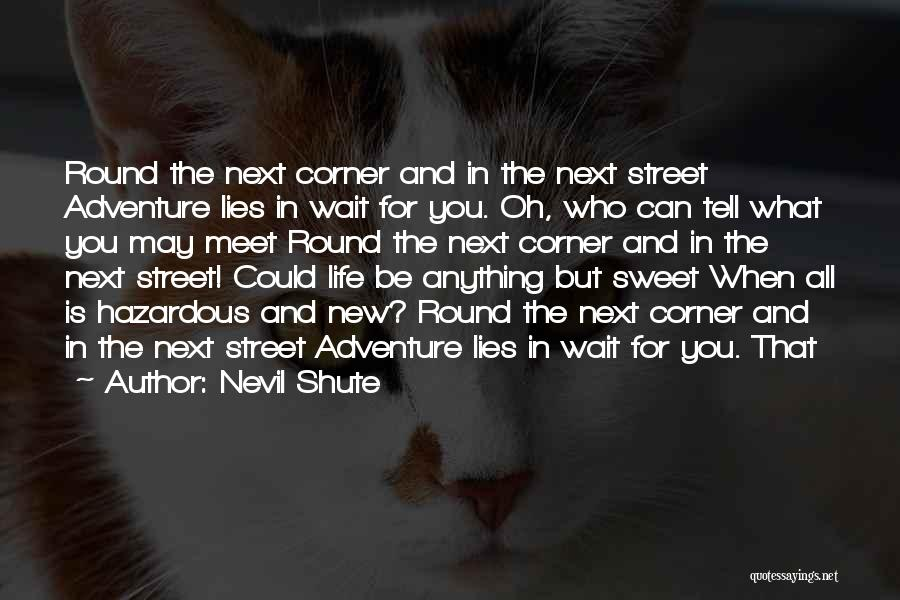 Tell Me Something Sweet Quotes By Nevil Shute