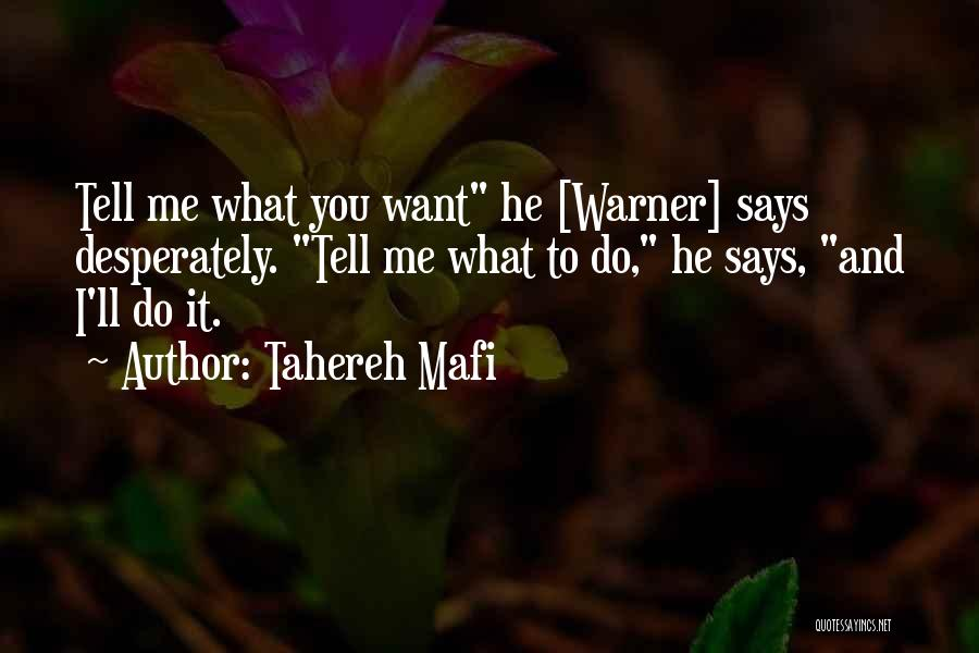 Tell Me Something Sweet Quotes By Tahereh Mafi