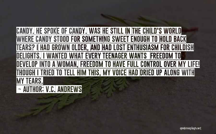 Tell Me Something Sweet Quotes By V.C. Andrews