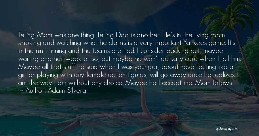 Tell Me You Care Quotes By Adam Silvera
