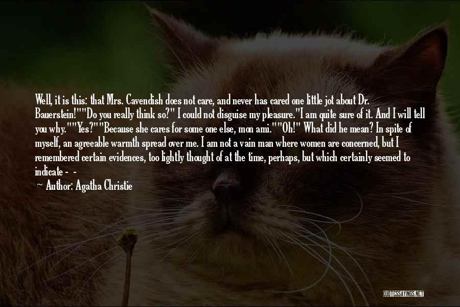 Tell Me You Care Quotes By Agatha Christie