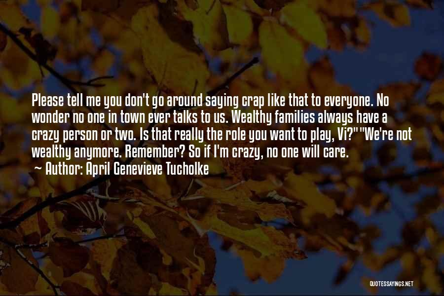 Tell Me You Care Quotes By April Genevieve Tucholke