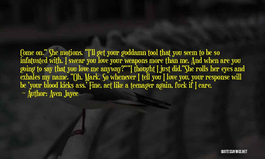 Tell Me You Care Quotes By Aven Jayce