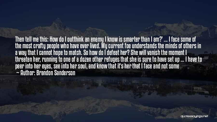Tell Me You Care Quotes By Brandon Sanderson