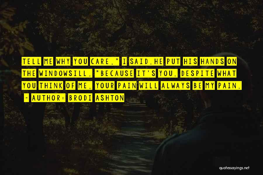 Tell Me You Care Quotes By Brodi Ashton