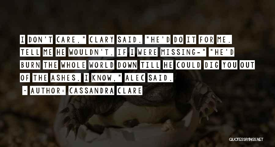 Tell Me You Care Quotes By Cassandra Clare