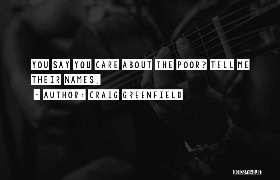 Tell Me You Care Quotes By Craig Greenfield