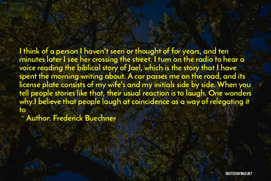 Tell Me You Care Quotes By Frederick Buechner