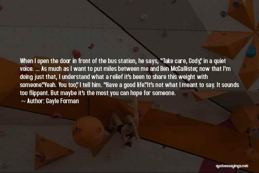 Tell Me You Care Quotes By Gayle Forman