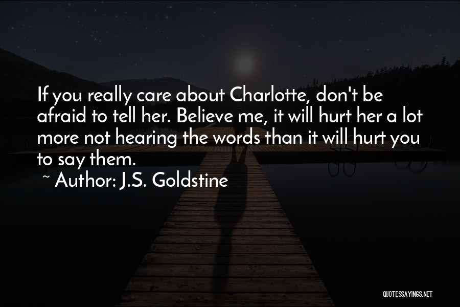 Tell Me You Care Quotes By J.S. Goldstine