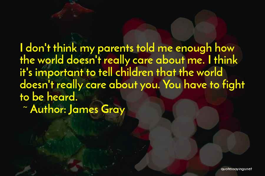 Tell Me You Care Quotes By James Gray