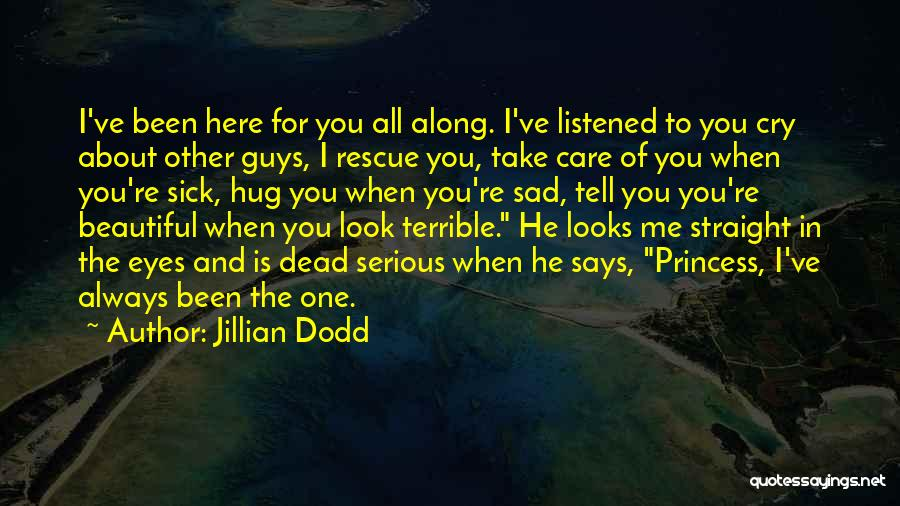 Tell Me You Care Quotes By Jillian Dodd
