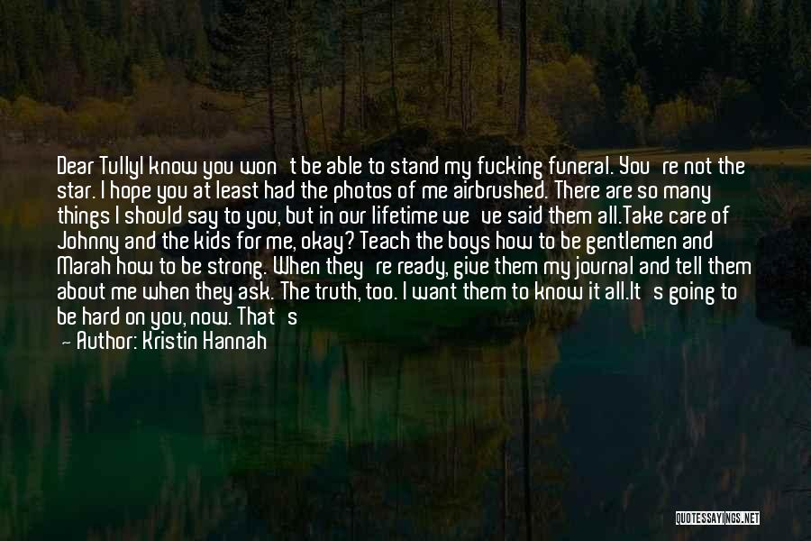 Tell Me You Care Quotes By Kristin Hannah