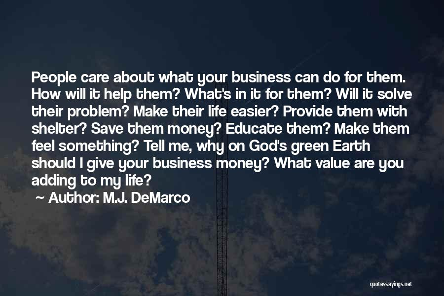 Tell Me You Care Quotes By M.J. DeMarco