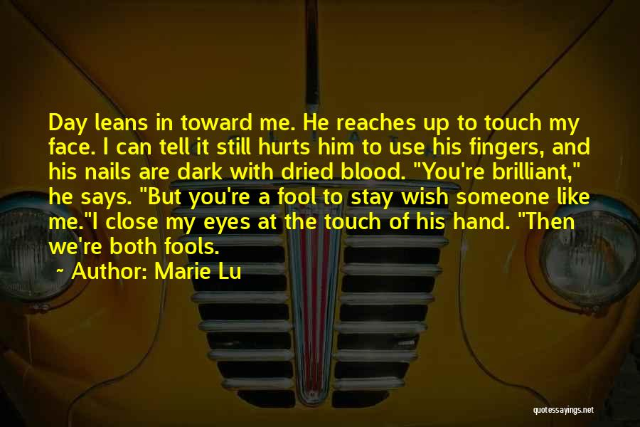 Tell Me You Care Quotes By Marie Lu