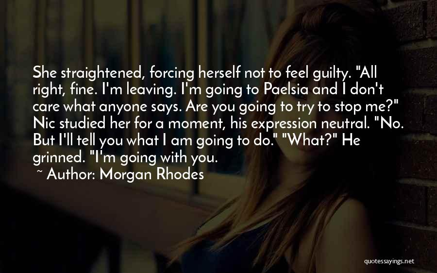 Tell Me You Care Quotes By Morgan Rhodes