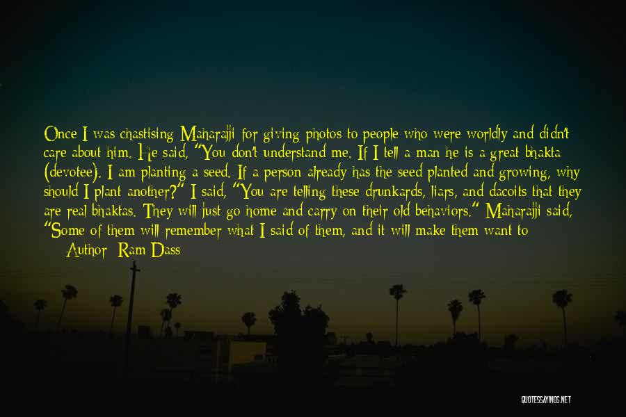 Tell Me You Care Quotes By Ram Dass