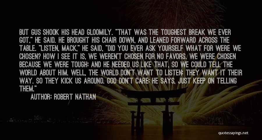 Tell Me You Care Quotes By Robert Nathan