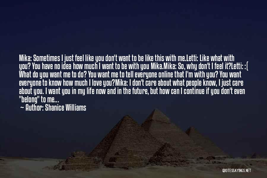 Tell Me You Care Quotes By Shanice Williams