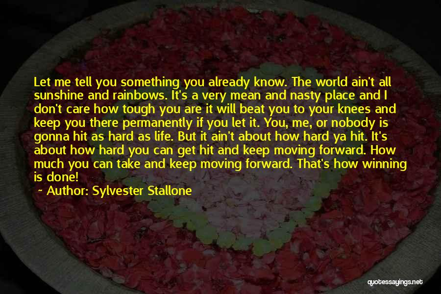 Tell Me You Care Quotes By Sylvester Stallone