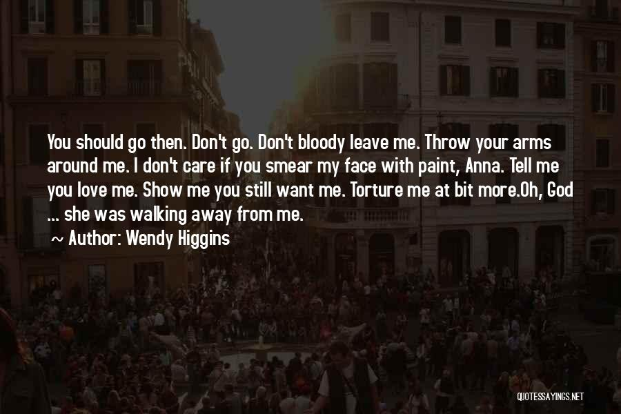 Tell Me You Care Quotes By Wendy Higgins