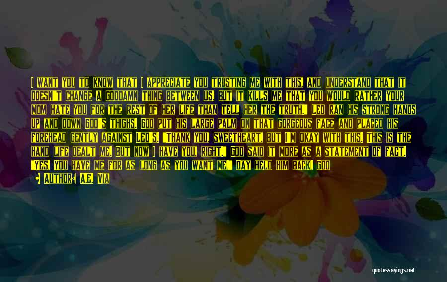 Tell Someone You Appreciate Them Quotes By A.E. Via