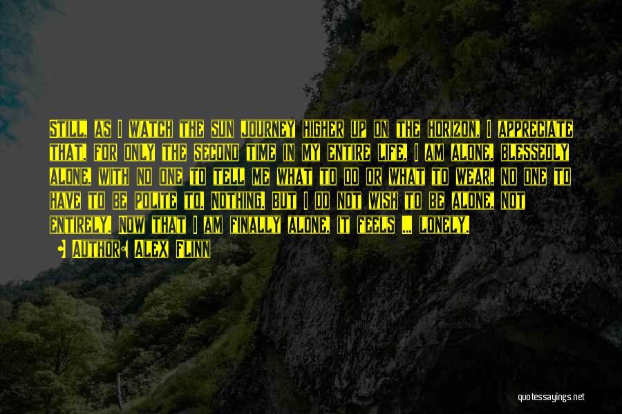 Tell Someone You Appreciate Them Quotes By Alex Flinn