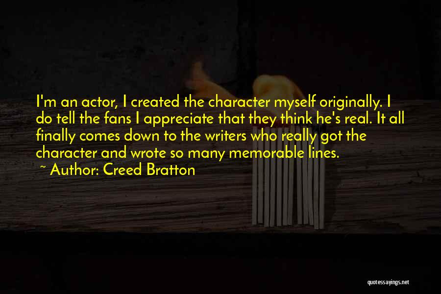 Tell Someone You Appreciate Them Quotes By Creed Bratton
