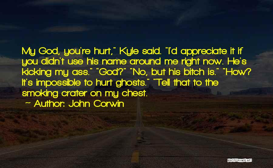 Tell Someone You Appreciate Them Quotes By John Corwin