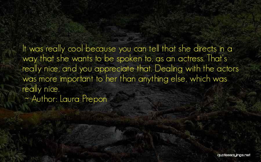 Tell Someone You Appreciate Them Quotes By Laura Prepon