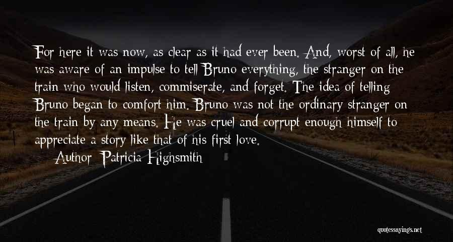 Tell Someone You Appreciate Them Quotes By Patricia Highsmith